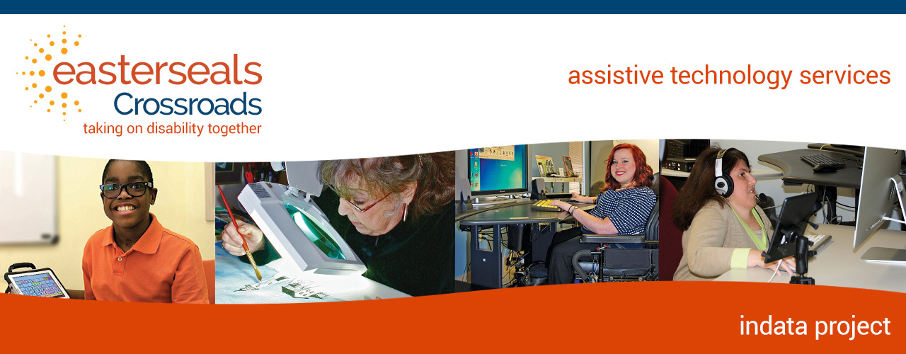 Easter Seals Crossroads | Taking on Disability Together | Assistive Technology Services | Indata Project