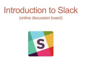 Intro to Slack our online discussion board
